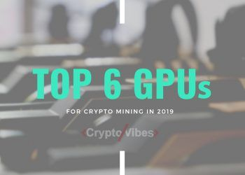 The Best GPUs for Mining Cryptocurrency in 2019 | TOP 6 List