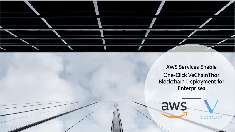 AWS agreed with the partnership after reviewing and evaluating the value of Enterprises applications on VeChain.