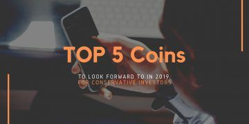 Top 5 Coins to Look Forward to In 2019 for Conservative Investors
